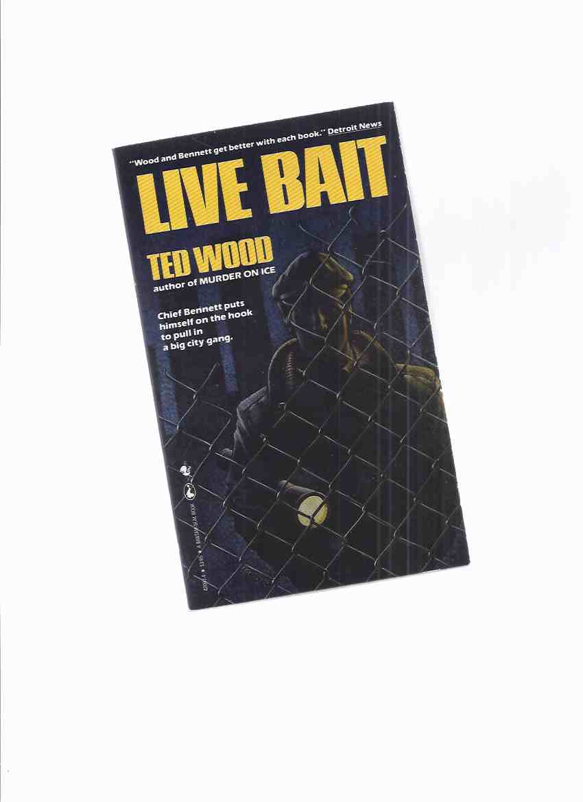 Image for Live Bait, Book 3 of the Reid Bennett mystery Series -by Ted Wood -a Signed Copy ( Volume Three )