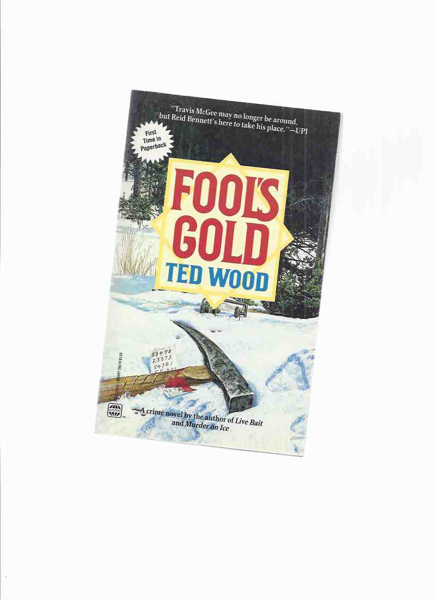 Image for Fool's Gold, Book 4 of the Reid Bennett mystery Series -by Ted Wood -a Signed Copy ( Volume Four )