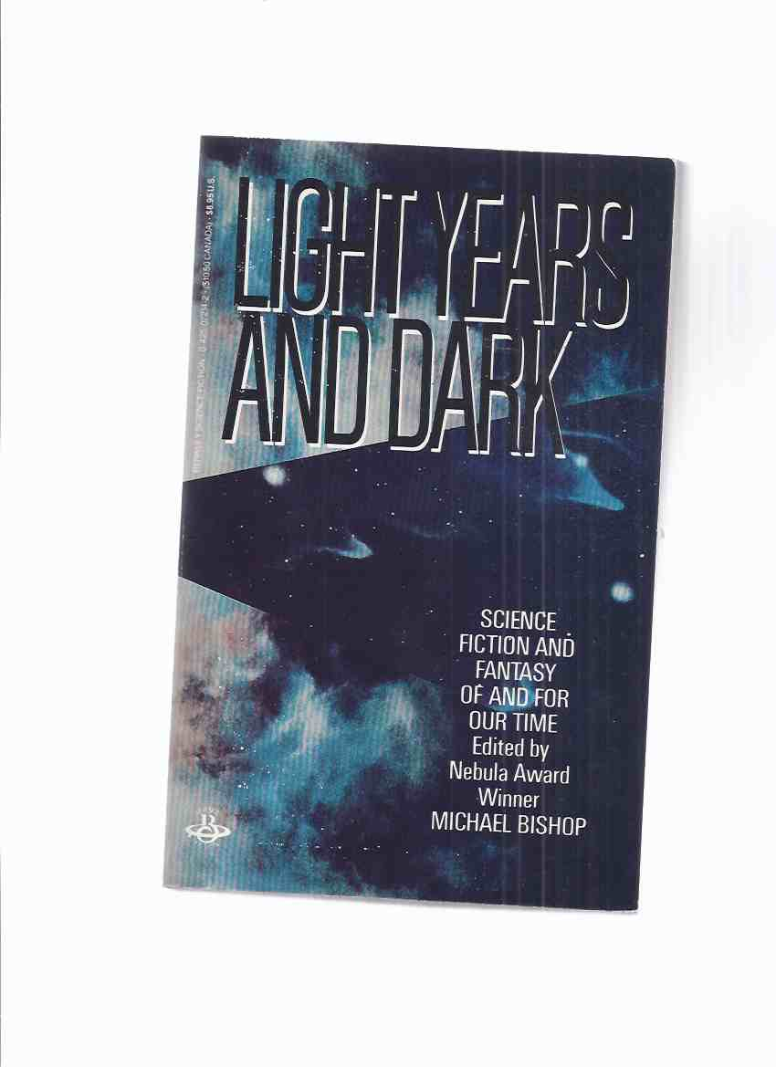 Image for Light years and Dark:  Science Fiction and Fantasy Of and For Our Time -by Michael Bishop -a Signed Copy  ( SF / F )
