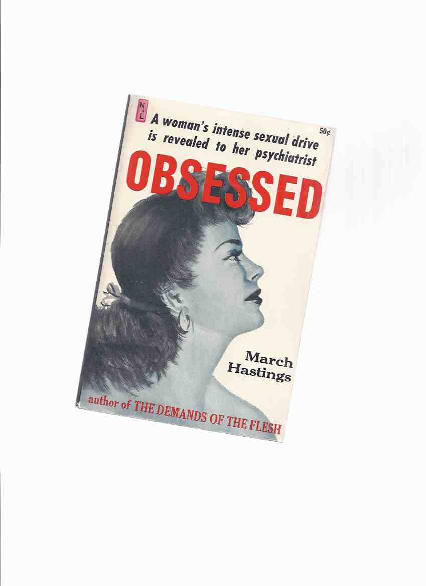 Image for Obsessed - a woman's intense sexual drive is revealed to her psychiatrist -by March Hastings / NewsStand Library
