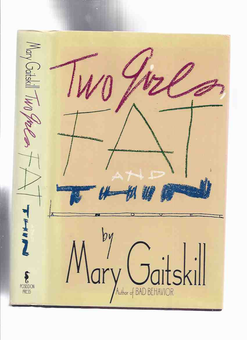 Image for Two Girls, Fat and Thin -by Mary Gaitskill -a Signed Copy
