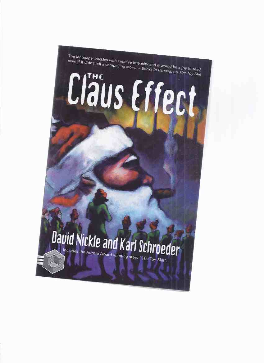 Image for The Claus Effect -by David Nickle and karl Schroeder (includes the AURORA Award winning Santa Claus story, THE TOY MILL )
