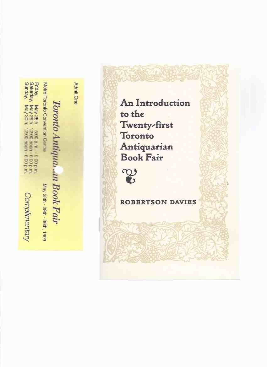 Image for An Introduction to the Twenty-First Toronto Antiquarian Book Fair -by Robertson Davies ---with an Advertising Sheet for Toronto Antiquarian Book Fair 28-30 May 1993 ( 21st Bookfair )