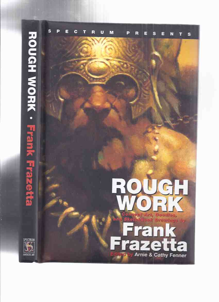 Image for Spectrum Presents Rough Work:  Concept Art, Doodles, and Sketchbook Drawings By Frank Frazetta