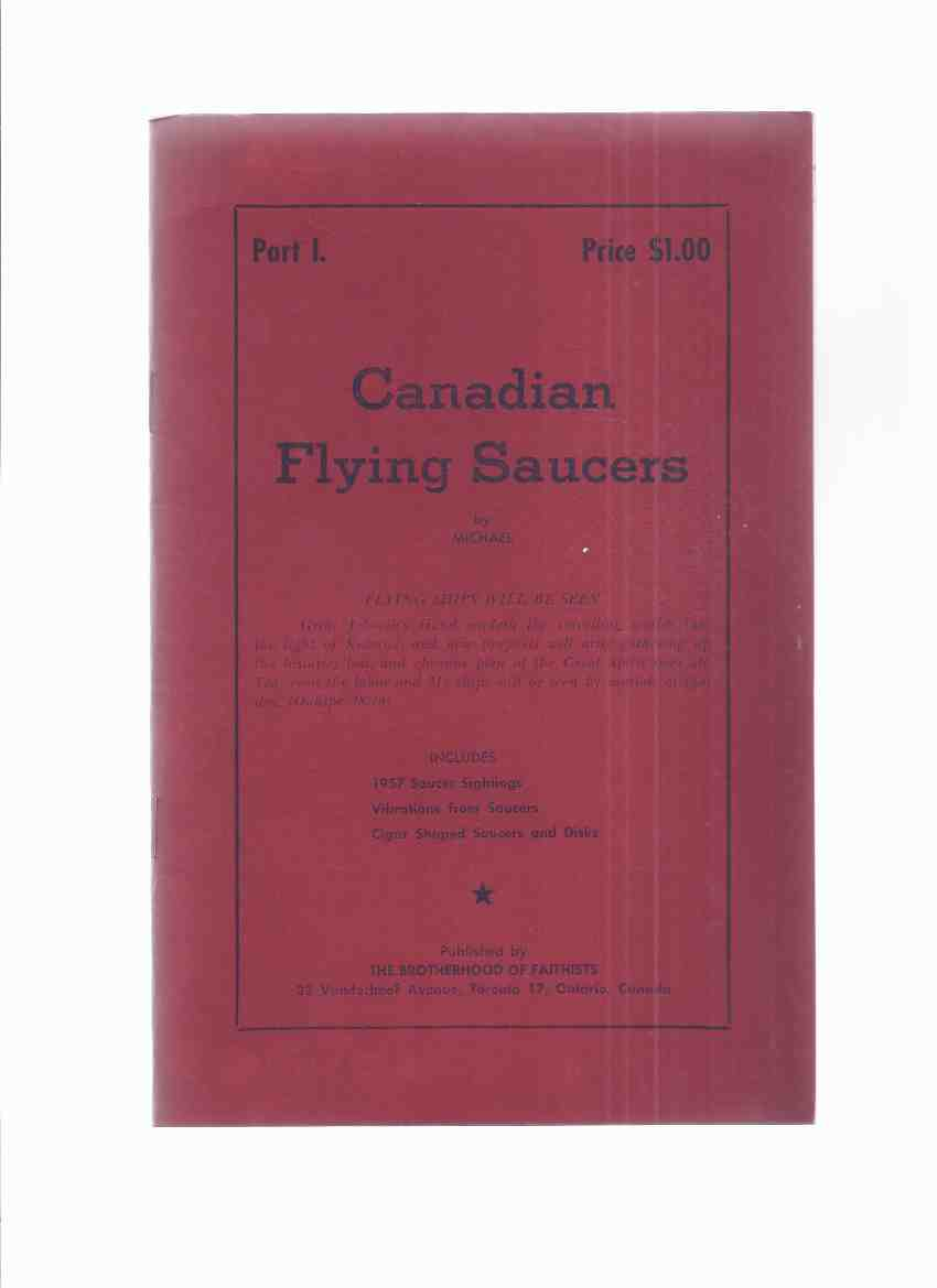 Image for Canadian Flying Saucers, Includes 1957 Sightings, Vibrations from Saucers, Cigar Shaped Saucers and Disks, Part 1 / The Brotherhood of Faithists ( UFOs / UFO / Unidentified Flying Objects )( Oahspe related)