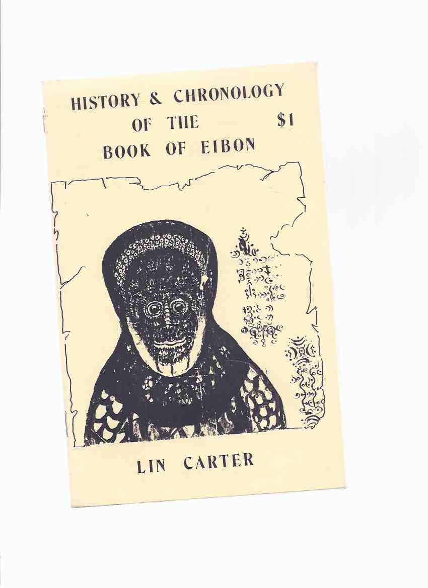Image for History & Chronology of The Book of Eibon -by Lin Carter, Cover Art By Clark Ashton Smith / # 1 in the Charrnel House Chapbook Series