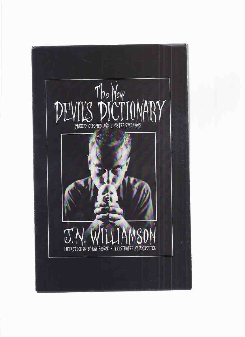 Image for The NEW Devil's Dictionary:  Creepy Cliches and Sinister Synonyms -by J N Williamson with Illustrations By J K Potter / / W Paul Ganley Press