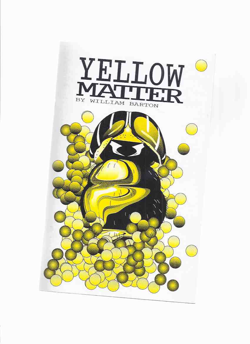 Image for Yellow Matter -by William Barton -a Signed Copy, # 151 of 1000 Copies
