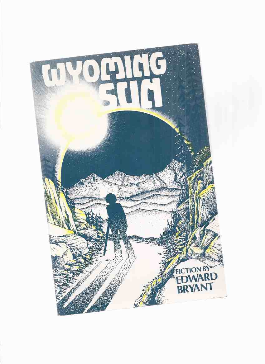 Image for Wyoming Sun -by Edward Bryant -a Signed Copy (inc.  Prairie Sun; giANTS; Teeth Marks; Beyond the Sand River Range; Strata )