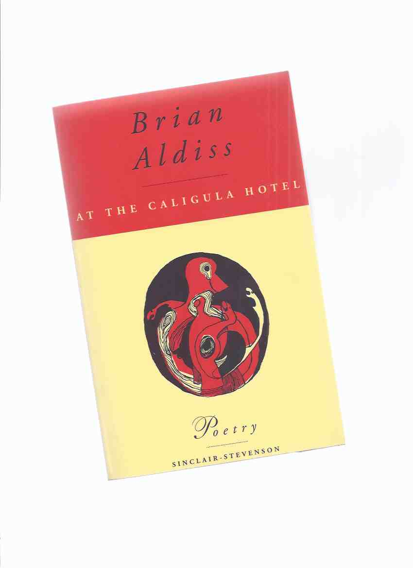 Image for At the Caligula Hotel: Poetry -by Brian Aldiss ( Poems )