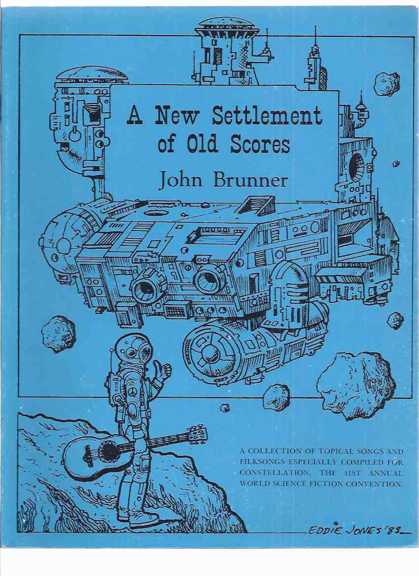 Image for A New Settlement for old Scores:  A Collection of Topical Songs and Filksongs Especially Compiled for CONstellation, the 41st Annual World Science Fiction Convention