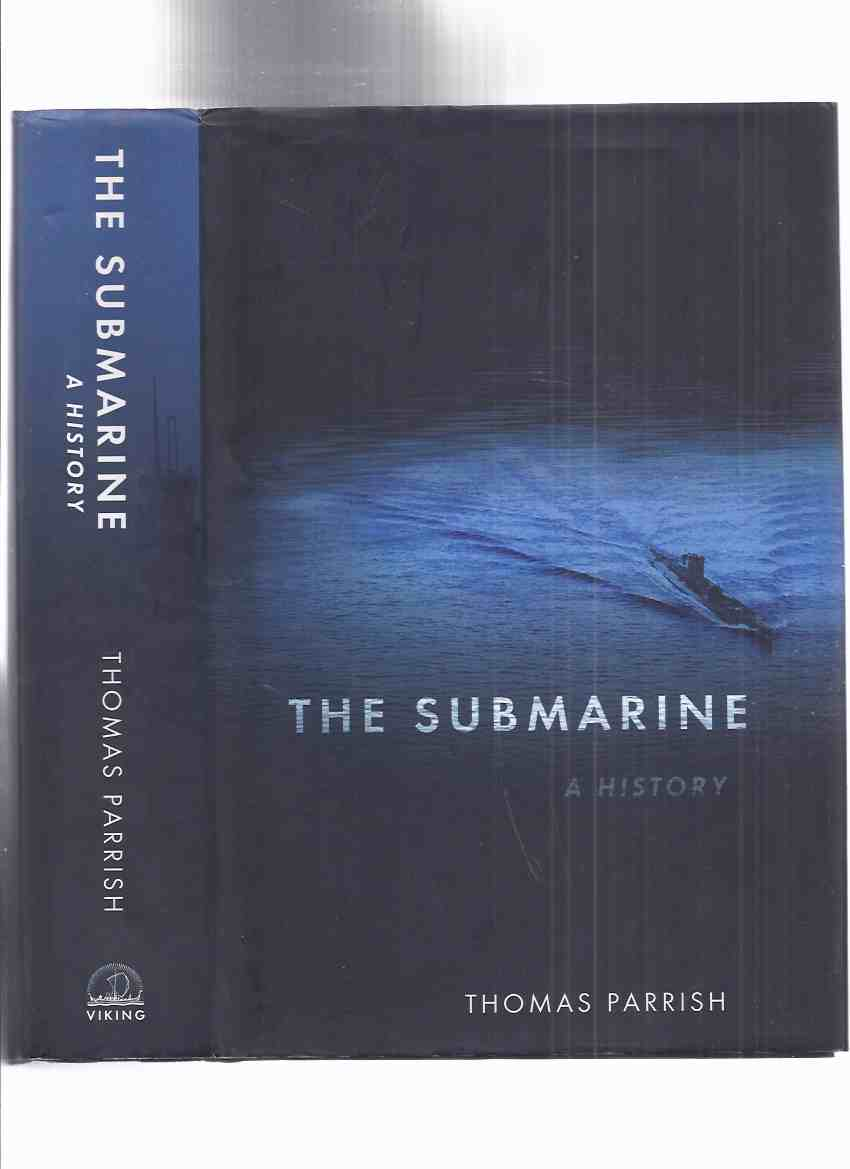 Image for The Submarine:  A History -by Thomas Parrish (includes U-Boats )