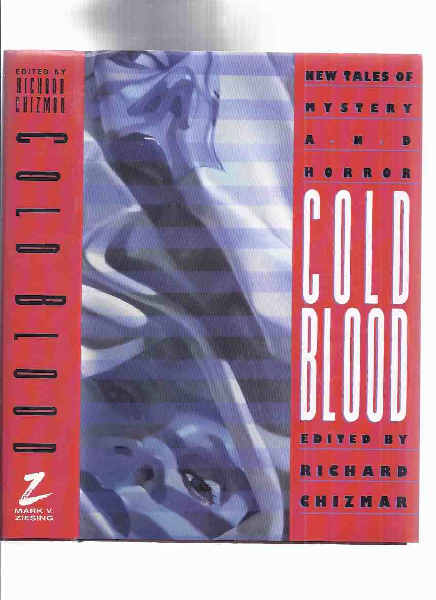 Image for COLD BLOOD:  New Tales of Mystery and Horror # 40 of 500 Copies Signed By All (inc.By Bizarre Hands; Bumblebee; Cancer Causes Rats; Trigger Happy; Swap Meat; Hotel Hell; Count of Eleven; Colorado Gothic, etc)