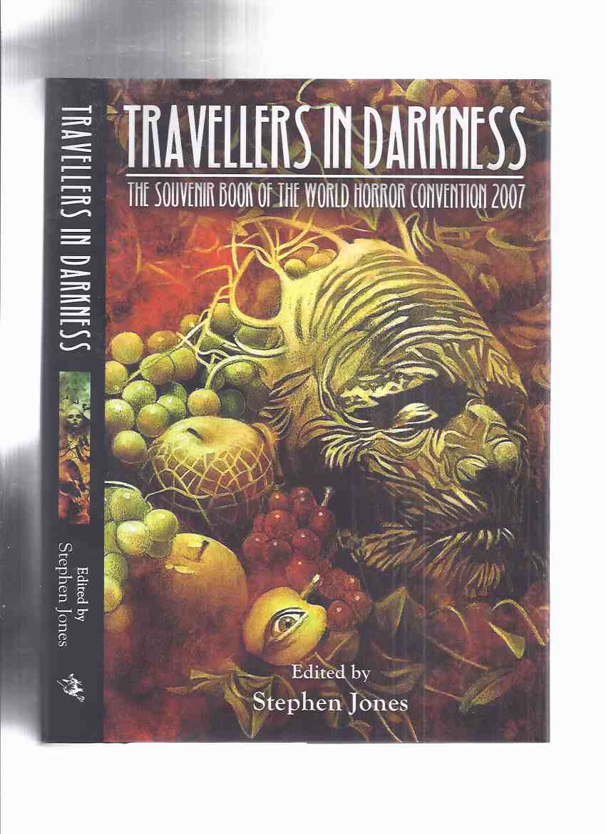 Image for Travellers in Darkness:  The Souvenir Book of the World Horror Convention 2007 ( He Will Be Legend; Canada's War-Time King of Horror; Night They Missed Horror Show; That Other Weird Tales; HWA Bram Stoker Lifetime Achievement Award Winner Thomas Harris )