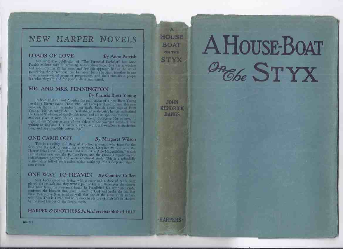 Image for A House Boat on the Styx, Being Some Account of the Divers Doings of The Associated Shades -by John Kendrick Bangs ( 1923 Edition in Dustjacket )( Diverse )