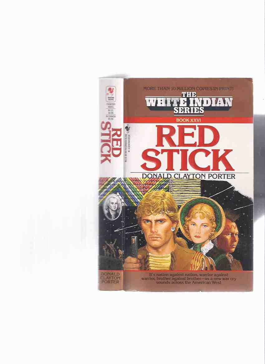 Image for Red Stick: The White Indian Series -by Donald Clayton Porter -- Book XXVI ( Volume 26 / Twenty-Six )