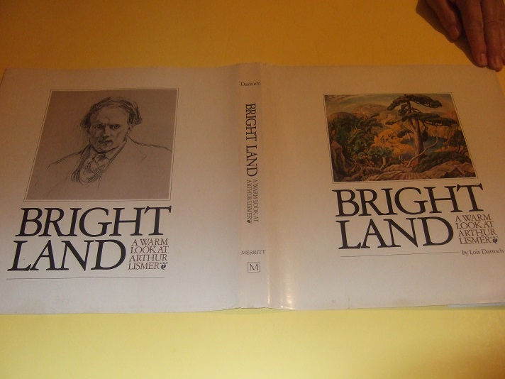 Image for Bright Land:  A Warm Look at Arthur Lismer ( 38 colour plus b&w illustrations) ( Group of Seven related)
