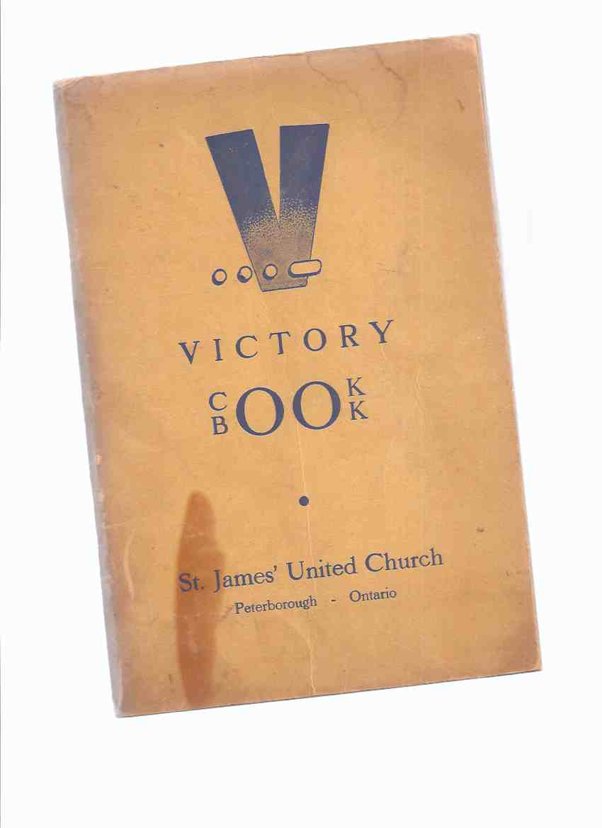 Image for Victory Cook Book:  Our Favorite Recipes, Selected By The Members of The Women's Association of St James' United Church, Peterborough Ontario 1943 ( Favourite / Cookbook / Cooking )( St James )