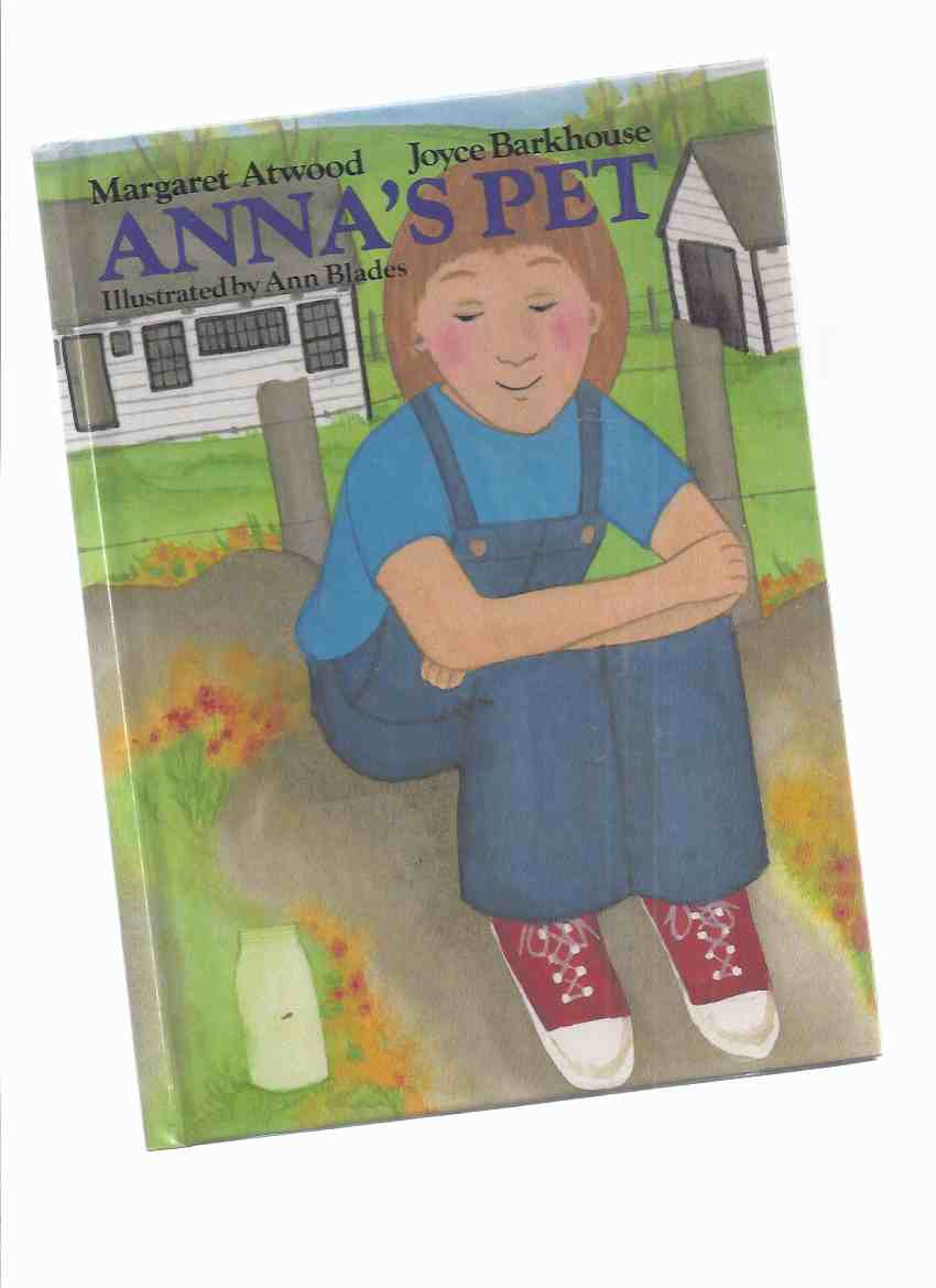 Image for Anna's Pet -by Margaret Atwood and Joyce Barkhouse, illustrated/illustrations By Ann Blades
