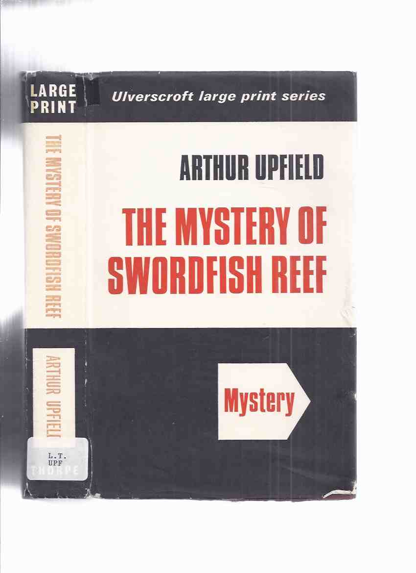 Image for The Mystery of Swordfish Reef:  Inspector Napoleon Bonaparte Mysteries -by Arthur Upfield -a LARGE PRINT EDITION  ( Boney / Bony )