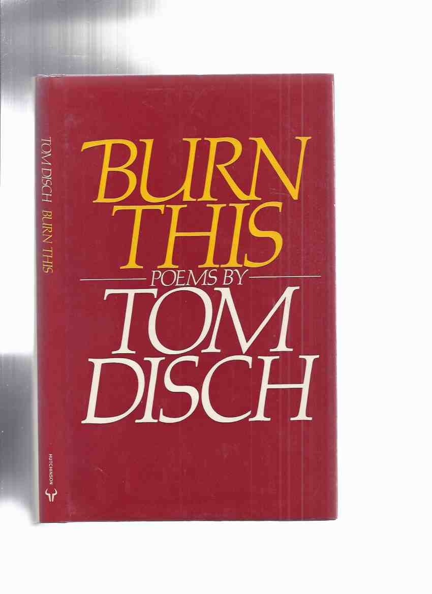 Image for Burn This:  Poems By Tom Disch ( Poetry )