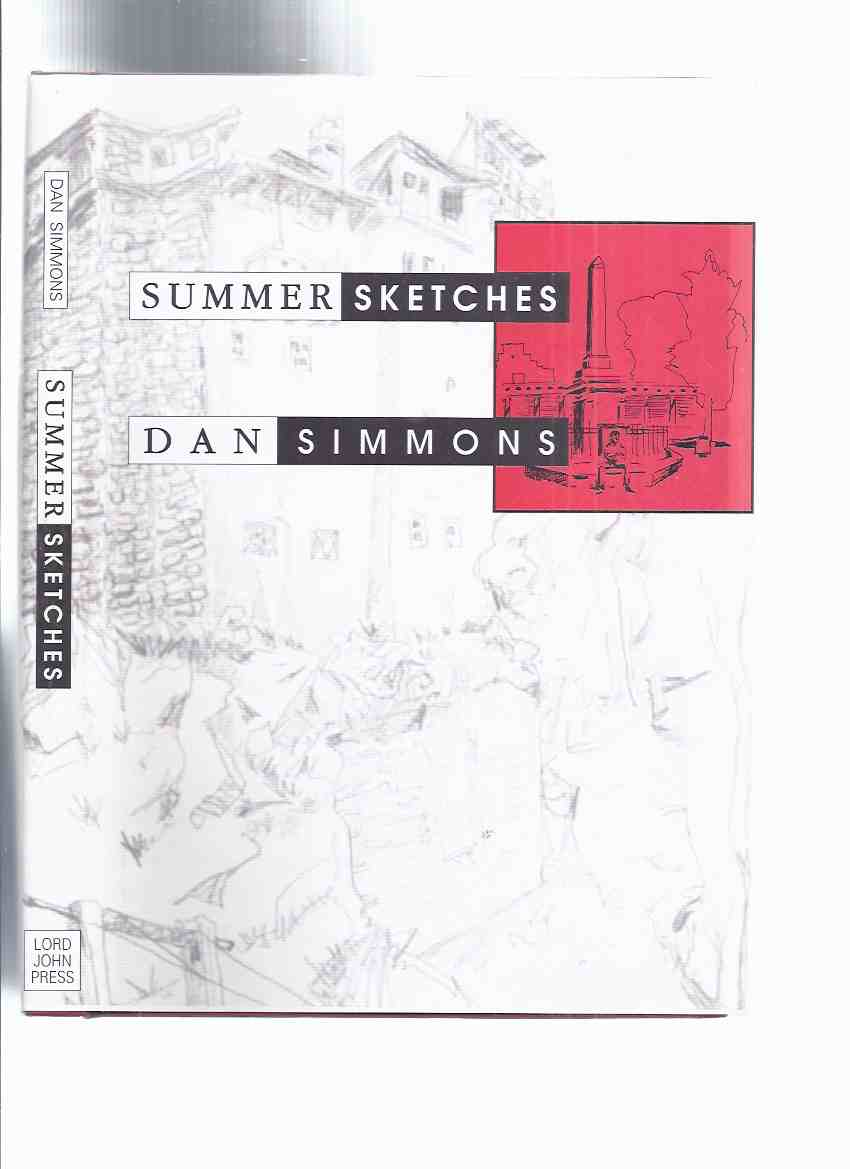 Image for Summer Sketches  ---by Dan Simmons  -a Signed Copy ( Lord John Press )