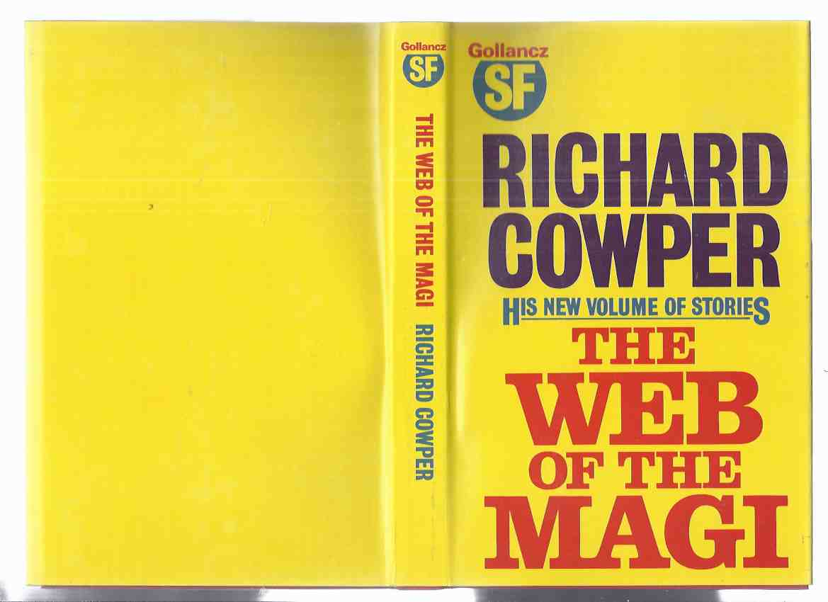 Image for The Web of the Magi, and Other Stories  -by Richard Cowper  (inc. Drink Me, Francesca; The Attleborough Poltergeist; Out There Where the Big Ships Go; The Web of the Magi )