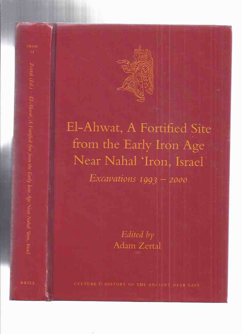 Image for El-Ahwat, a Fortified Site from the Early Iron Age Near Nahal 'Iron, Israel: Excavations 1993 - 2000 / Culture and History of the Ancient Near East Series, Volume 24 ( Archaeology )