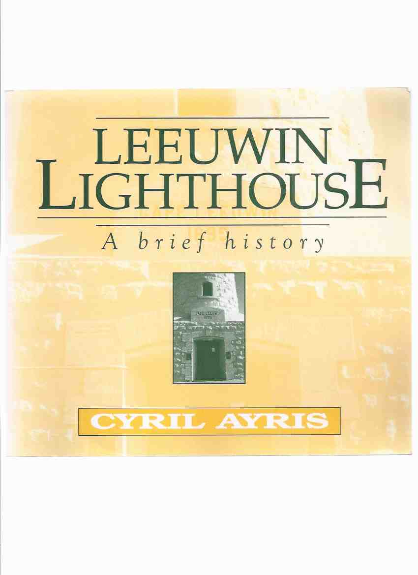 Image for Leeuwin Lighthouse: A Brief History -by Cyril Ayris ( Western Australia )