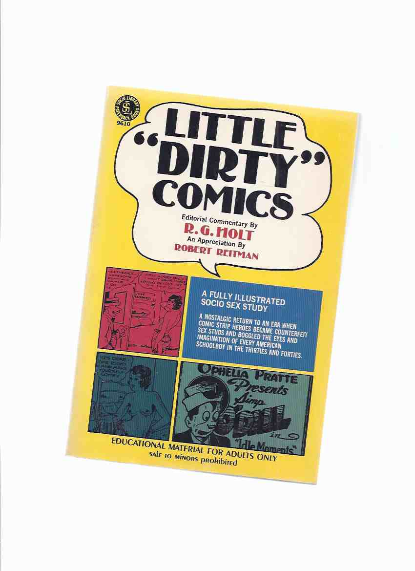 Image for Little Dirty Comics:  A Fully Illustrated Socio Sex Study: A Nostalgic Return to an Era When Comic Strip Heroes Became Counterfeit Sex Studs and Boggled the Eyes and Imagination of Every American Schoolboy in the Thirties and Forties ( Tijuana Bibles )