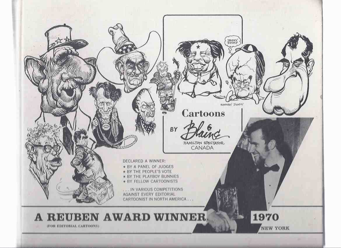 Image for Cartoons By Blaine Hamilton Spectator Ontario, Canada - 1970 -A Reuben award Winner, 1970 -a Signed Copy  ( Trudeaumania, John G Diefenbaker, John F/Robert Kennedy, Richard Nixon, Spiro Agnew, Charles De Gaulle, Louis Satchmo Armstrong, Lord Beaverbrook )
