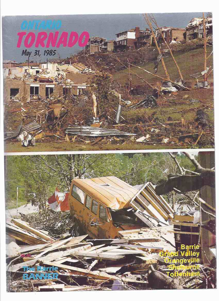 Image for Ontario Tornado, May 31, 1985 - Barrie, Grand Valley, Orangeville, Shelburne, Tottenham / The Barrie Banner ( May 31st, 1985 )