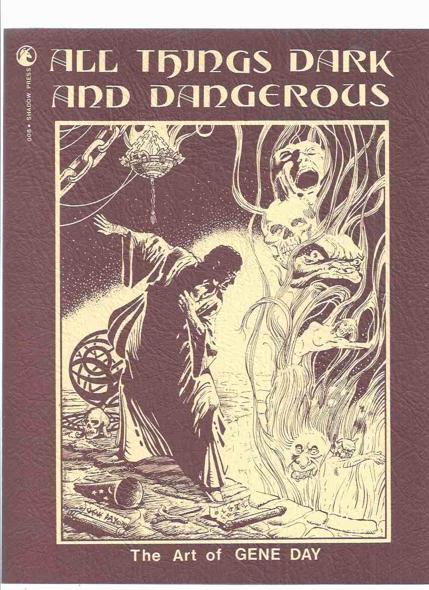 Image for All Things Dark and Dangerous: The Art of Gene Day -Signed 5 x By the Artist # 00 of 50 Copies (with 4 Hand Coloured Illustrations )(inc. Solomon Kane, Star Wars; Nyarlathotep; Dorian Hawkmoon, Shadow; Doc Savage, The White Rabbit, Samurai Warriors, etc)