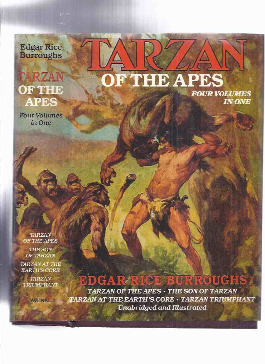 Image for TARZAN of the Apes -Omnibus Comprising Tarzan of the Apes ---with The Son of Tarzan ---with Tarzan at the Earth's Core ---with Tarzan Triumphant ---by Edgar Rice Burroughs--- Dustjacket By J. Allen St. John  ( 4 Tarzan Books in One Volume )