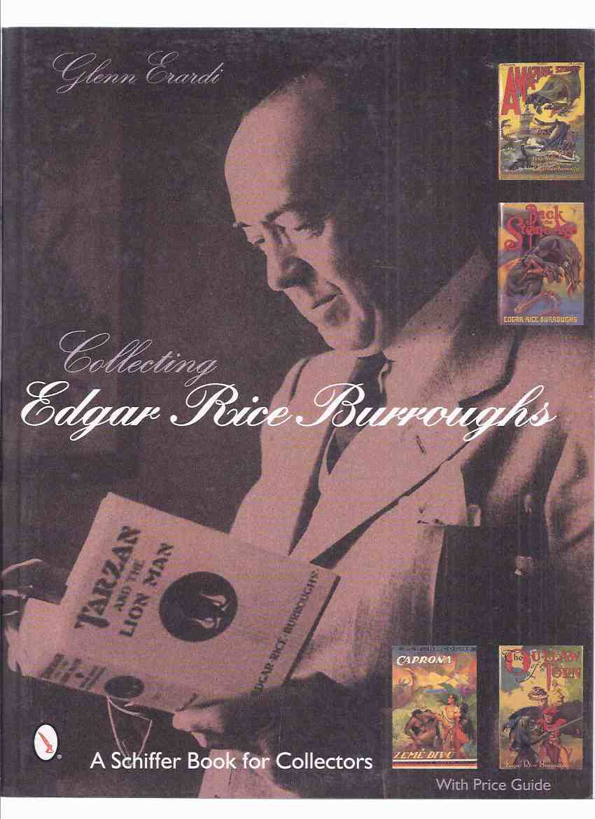 Image for Collecting Edgar Rice Burroughs -by Glenn Erardi -a Signed Copy (inc. 255 Colour Photos )