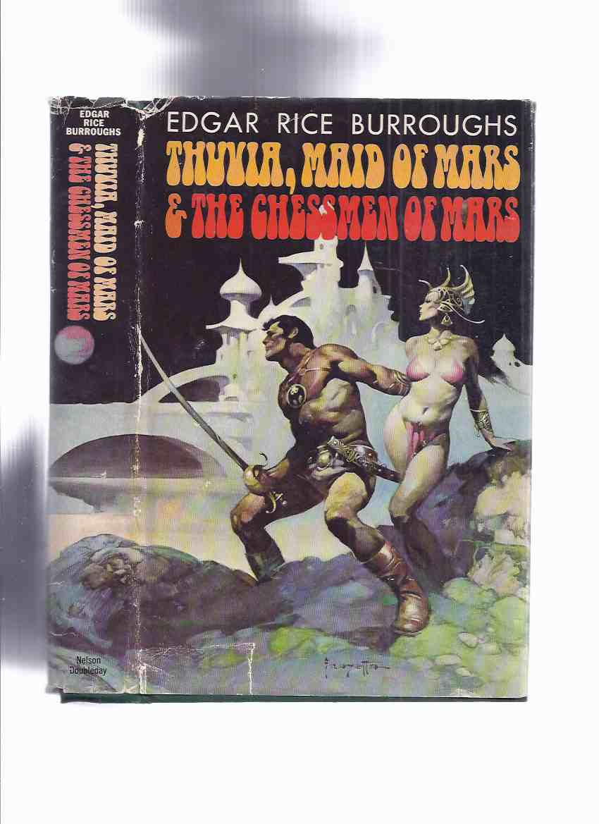 Image for Thuvia, Maid of MARS ---with Chessmen of MARS ---John Carter of Mars / Barsoom Series ---by Edgar Rice Burroughs ---an Omnibus Volume