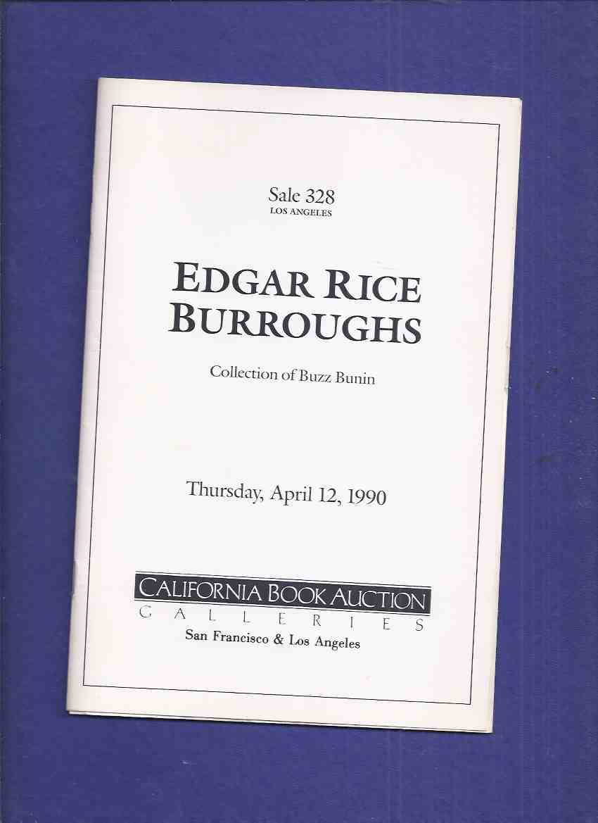 Image for EDGAR RICE BURROUGHS:  Collection of Buzz Bunin, Thursday April 12, 1990 / California Book Auction Galleries (includes PRICES REALIZED )