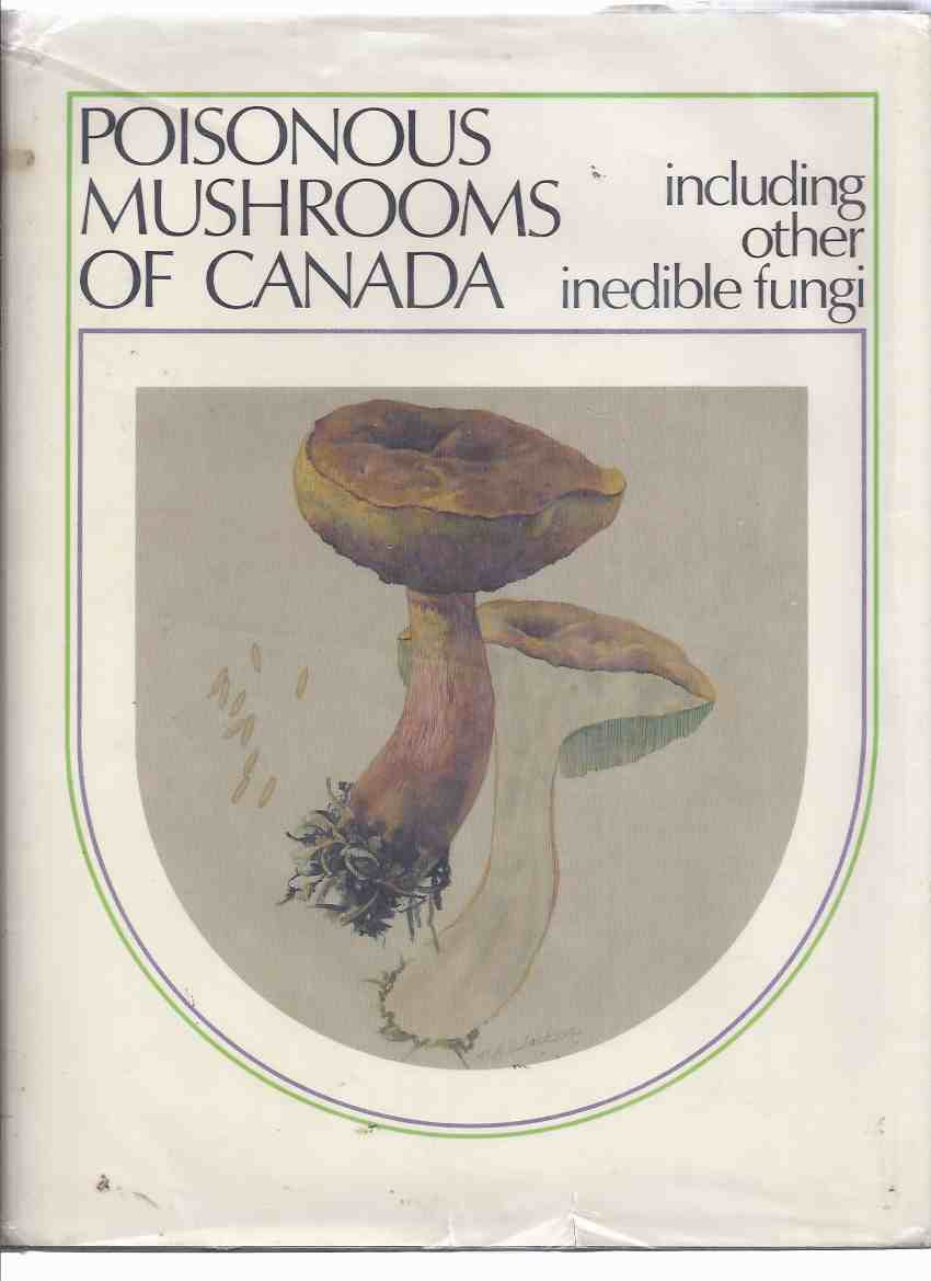 Image for Poisonous Mushrooms of Canada Including Other Inedible Fungi / Research Branch Agriculture Canada Monograph 30 ( Includes Hallucinogens / Hallucinogenic )