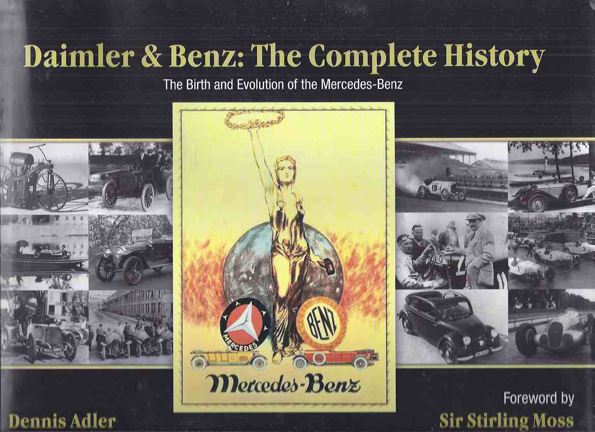 Image for Daimler and Benz:  The Complete History -The Birth and Evolution of the Mercedes Benz ( Cars / Automobile / Automotive history)