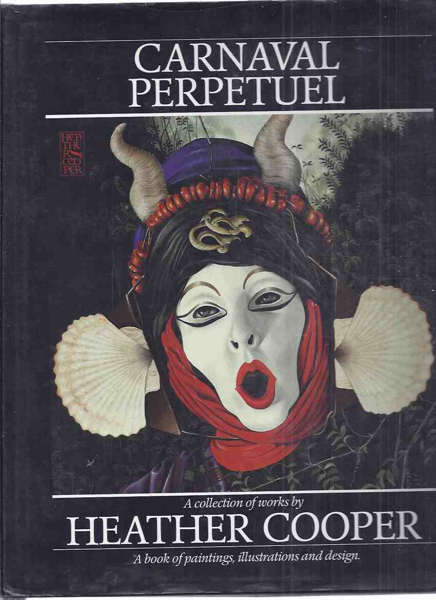 Image for Carnaval Perpetuel:  A Collection of Works By Heather Cooper (signed) - A Book of Paintings, Illustrations and Design