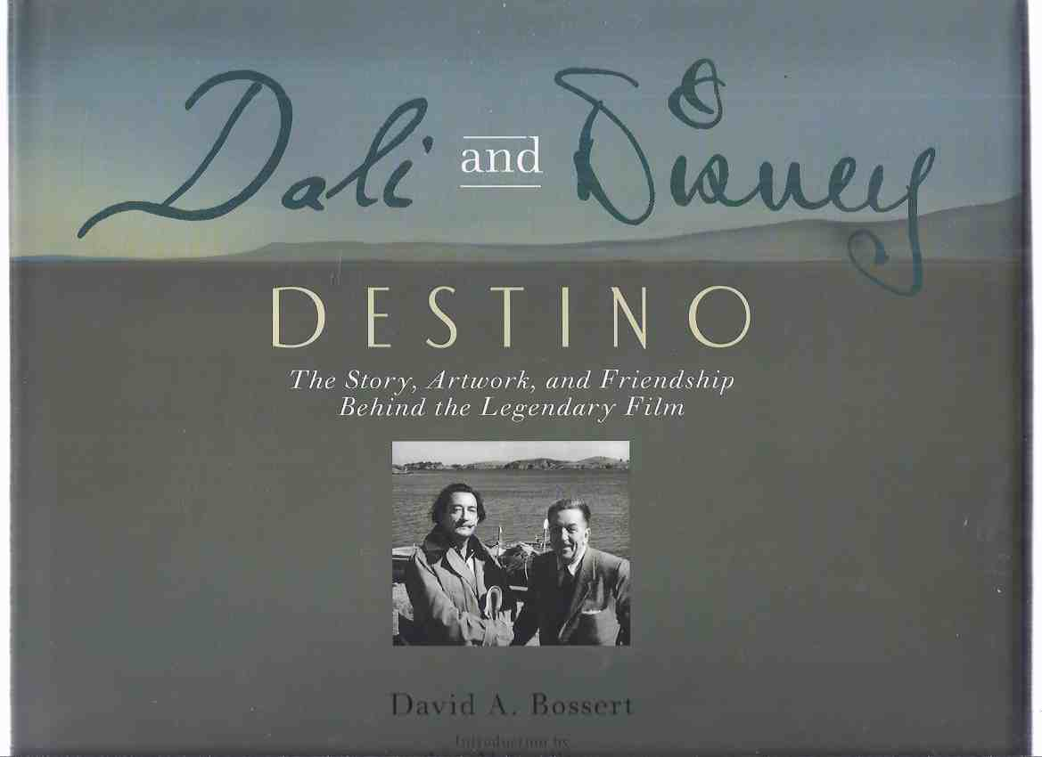 Image for Dali and Disney:  DESTINO -The Story, Artwork, and Friendship Behind the Legendary Film -by David A Bossert ( Salvador Dali / Walt Disney Studios )( Book About the Animated Short Movie )