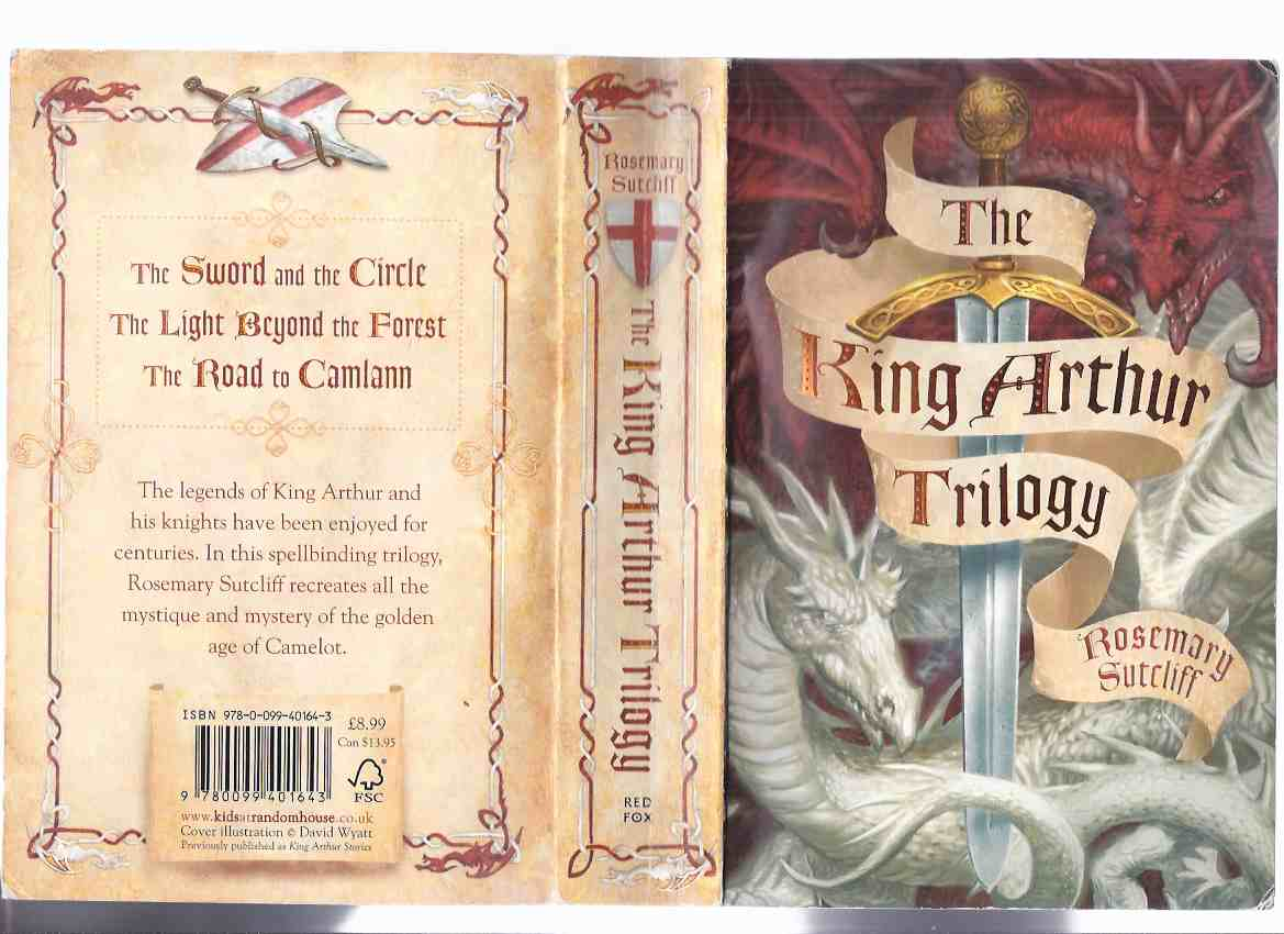 Image for The King Arthur Trilogy -an Omnibus Volume with ---The Sword and the Circle ---The Light Beyond the Forest ---The Road to Camlann ---by Rosemary Sutcliff ( Book 1, 2, 3 )