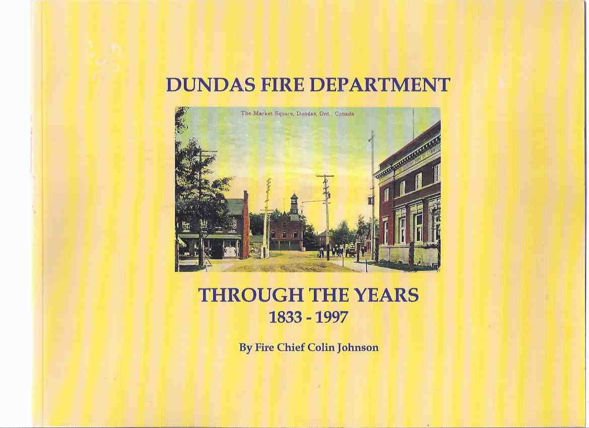 Image for Dundas Fire Department Through the Years - 1833 to 1997 ( Ontario Local History )