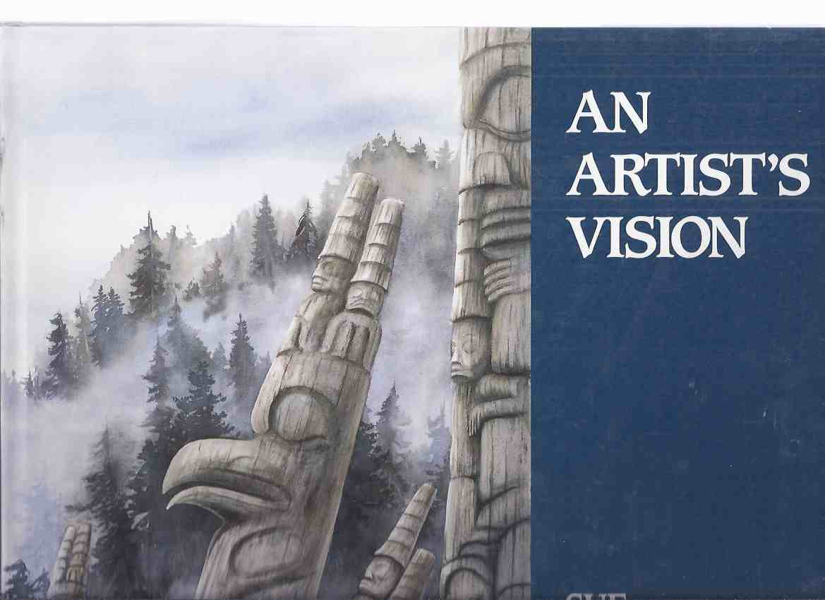 Image for An Artist's Vision:  Sue Coleman -a Signed Copy ( British Columbia / BC Artist / Wildlife Art )