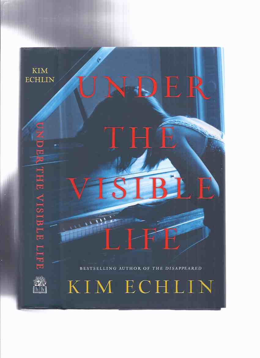 Image for Under the Visible Life ---by Kim Echlin -- a Signed Copy