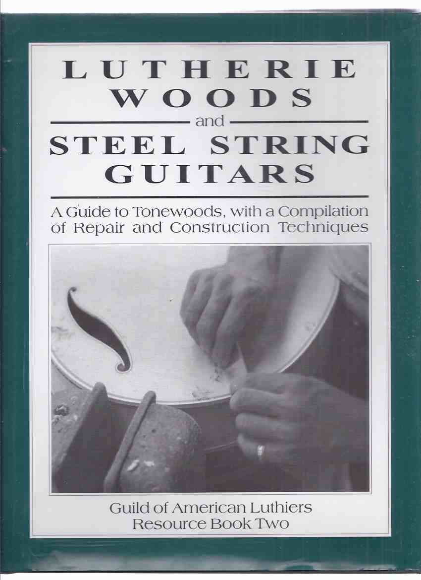 Image for Lutherie Woods and Steel String Guitars:  Guild of American Luthiers Resource Book Two -A Guide to Tonewoods with a Compilation of Repair and Construction Techniques ( Luthiery )( Volume 2 )