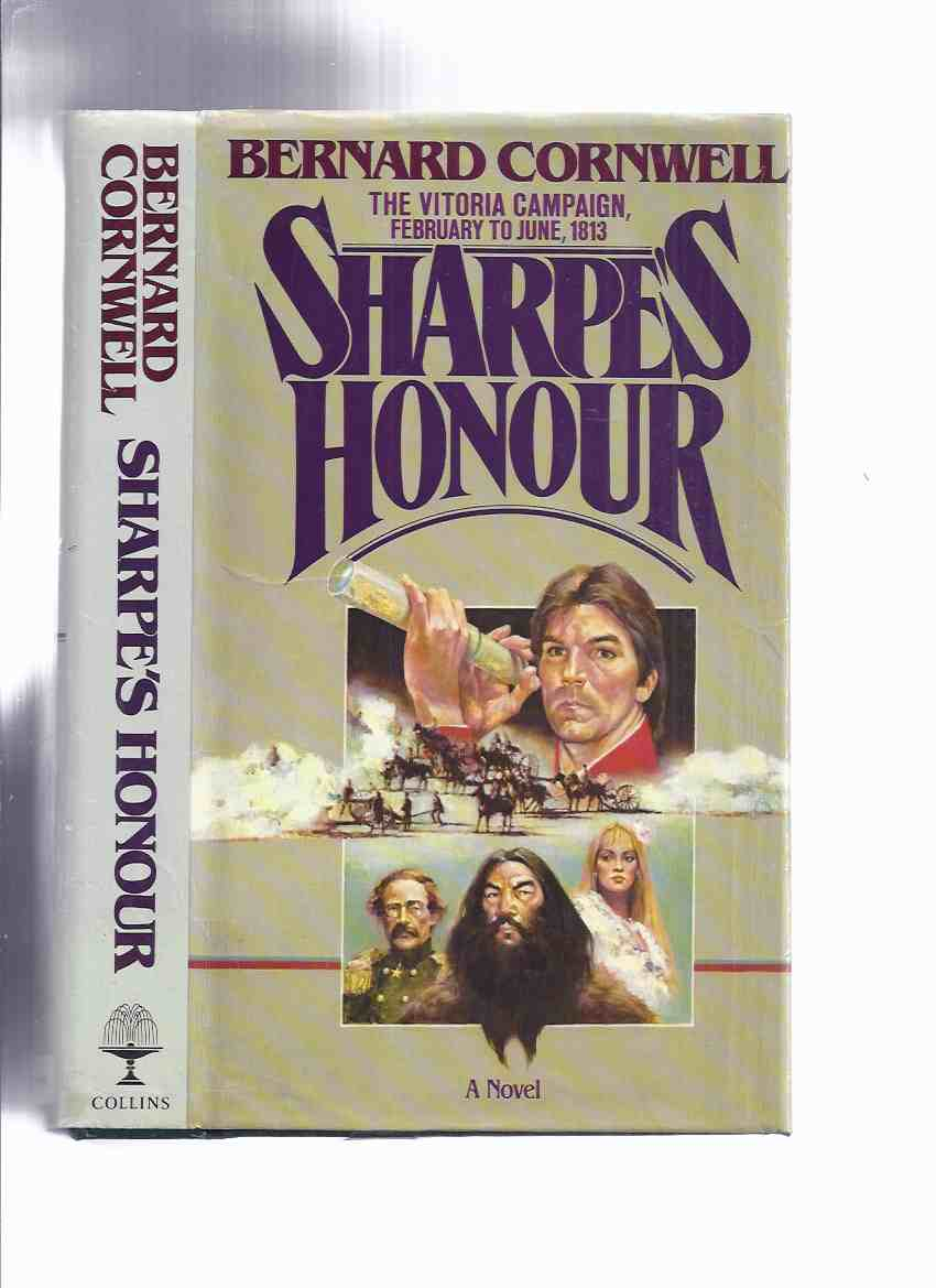 Image for Sharpe's Honour:  Richard Sharpe and the Vitoria Campaign, February to June 1813 ---by Bernard Cornwell ( Honor )( 1st issue dustjacket )