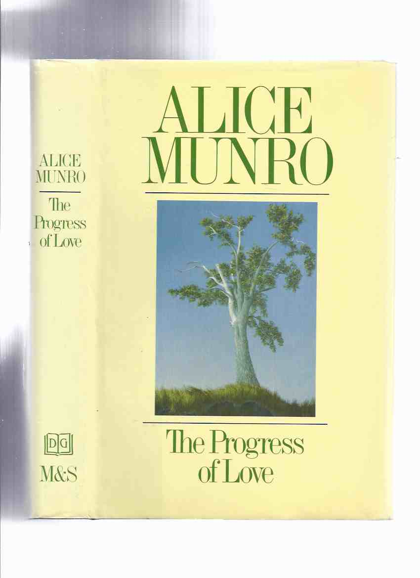 Image for The Progress of Love:  Stories By Alice Munro -a Signed Copy (inc. Lichen; Monsieur Les Deux Chapeaux; Miles City, Montana; Fits; Jesse and Meribeth; Eskimo; A Queer Streak; Circle of Prayer; White Dump; The Moon in the Orange Street Skating Rink )