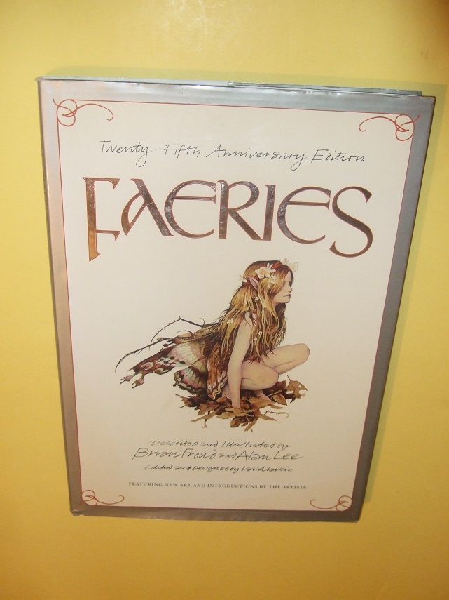 Image for FAERIES: Twenty-Fifth Anniversary Edition, Described and Illustrated By Brian Froud and Alan Lee   ( Featuring New Art and Introductions by Brian Foud and Alan Lee ( Fairies )( 25th )
