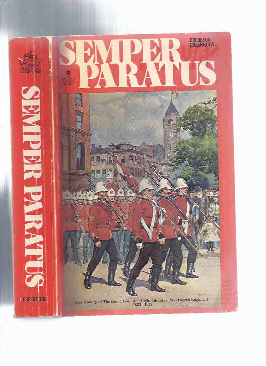 Image for Semper Paratus: The History of the Royal Hamilton Light Infantry ( Wentworth Regiment )  1862 - 1977 ( RHLI )